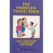 The Wordless Travel Book: Point at These Pictures to Communicate with Anyone, Paperback