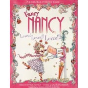 Fancy Nancy Loves! Loves!! Loves!!! [With Reusable Stickers], Paperback