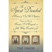 The Spirit Divided: Memoirs of Civil War Chaplains-The Union, Hardcover/Benedict R. Maryniak