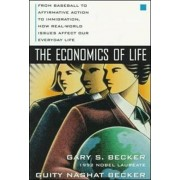 Economics of Life: From Baseball to Affirmative Action to Immigration, How Real-World Issues Affect Our Everyday Life, Paperback/Guity Nashat Becker