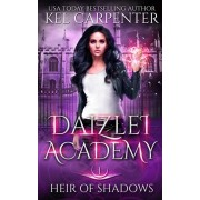 Heir of Shadows: Daizlei Academy Book One, Paperback/Kel Carpenter