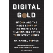 Digital Gold: Bitcoin and the Inside Story of the Misfits and Millionaires Trying to Reinvent Money, Paperback