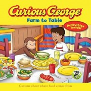 Curious George: Farm to Table: Curious about Where Food Comes from, Paperback/H. A. Rey