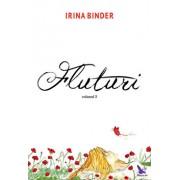 Fluturi, vol. 3/Irina Binder