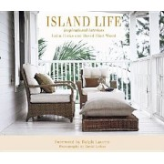 Island Life: Inspirational Interiors, Hardcover