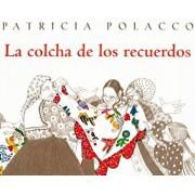 La Colcha de los Recuerdos = The Keeping Quilt, Paperback/Patricia Polacco