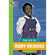 The Life of Ruby Bridges, Paperback/Elizabeth Raum