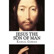 Jesus the Son of Man, Paperback/Kahlil Gibran