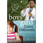 Boys and Girls Learn Differently! a Guide for Teachers and Parents: Revised 10th Anniversary Edition
