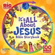 It's All about Jesus Bible Storybook: 100 Bible Stories, Hardcover/B&h Kids Editorial