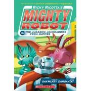 Ricky Ricotta's Mighty Robot vs. the Jurassic Jackrabbits from Jupiter (Book 5), Paperback
