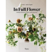 In Full Flower: Inspired Designs by Floral's New Creatives, Hardcover