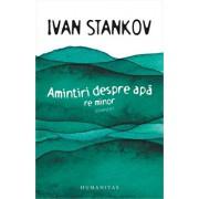 Amintiri despre apa. Re minor/Ivan Stankov
