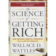 """The Science of Getting Rich: Includes the Classic Essay """"How to Get What You Want"""", Paperback"""
