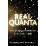 Real Quanta: Simplifying Quantum Physics for Einstein and Bohr, Paperback