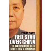 Red Star Over China. The Classic Account of the Birth of Chinese Communism, Paperback/Edgar Snow
