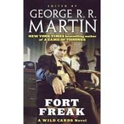 Fort Freak: A Wild Cards Novel, Paperback/George R. R. Martin