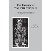 The Essence of T'Ai Chi Ch'uan: The Literary Tradition, Paperback