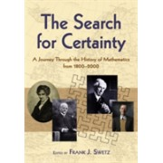 Search for Certainty - A Journey Through the History of Mathematics,1800-2000 (Swetz Frank J.)(Paperback) (9780486474427)