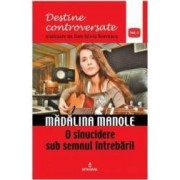 Destine controversate vol.1 Madalina Manole - Dan-Silviu Boerescu