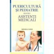 Puericultura si pediatrie pentru asistenti medicali