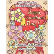 Happy Valentine's Day Color by Numbers Coloring Book for Adults: An Adult Color by Number Coloring Book of Love, Flowers, Candy, Butterflies, and Roma, Paperback/Zenmaster Coloring Books