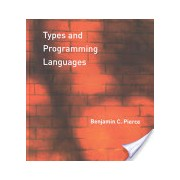 Types and Programming Languages (Pierce Benjamin C. (Professor University of Pennsylvania))(Cartonat) (9780262162098)