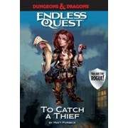 Dungeons & Dragons: To Catch a Thief: An Endless Quest Book, Hardcover/Matt Forbeck