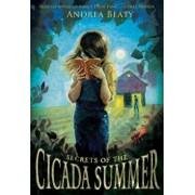 Secrets of the Cicada Summer, Paperback/Andrea Beaty