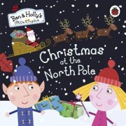 Ben and Holly's Little Kingdom: Christmas at the North Pole by Ladybird