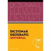 Dictionar geografic universal. Dictionarul elevului destept