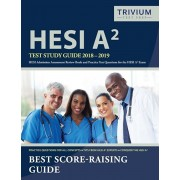 Hesi A2 Study Guide 2018-2019: Hesi Admission Assessment Review Book and Practice Test Questions for the Hesi A2 Exam, Paperback