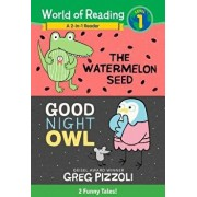 The Watermelon Seed and Good Night Owl 2-In-1 Reader: 2 Funny Tales!, Hardcover/Greg Pizzoli