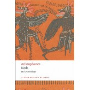 Birds and Other Plays (Aristophanes)(Paperback) (9780199555673)
