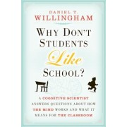 Why Don't Students Like School?: A Cognitive Scientist Answers Questions about How the Mind Works and What It Means for the Classroom, Paperback