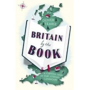 Folio Britain by the Book : A Curious Tour of Our Literary Landscape