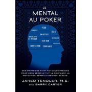 Le Mental Au Poker: Des Strategies Ayant Fait Leurs Preuves Pour Mieux Gerer Le Tilt, La Confiance, La Motivation, Gerer La Variance, Et P, Paperback/Jared Tendler