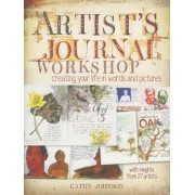 Artist's Journal Workshop: Creating Your Life in Words and Pictures, Paperback