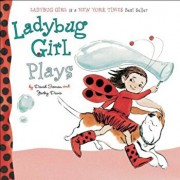 Ladybug Girl Plays, Hardcover/David Soman