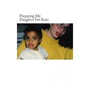 Preparing My Daughter for Rain: Notes on How to Heal and Survive., Paperback/Key Ballah