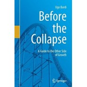 Before the Collapse: A Guide to the Other Side of Growth, Paperback/Ugo Bardi