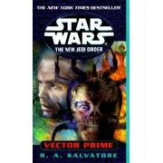 Vector Prime: Star Wars Legends (the New Jedi Order) by R A Salvatore