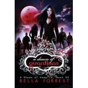 A Shade of Vampire 33: A Dawn of Guardians, Paperback/Bella Forrest