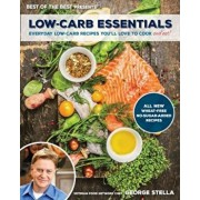 Low-Carb Essentials: Everyday Low-Carb Recipes You'll Love to Cook, Paperback/George Stella
