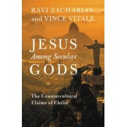 Jesus Among Secular Gods: The Countercultural Claims of Christ, Hardcover