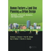 Human Factors in Land Use Planning and Urban Design - Methods, Practical Guidance, and Applications (Stevens Nicholas)(Cartonat) (9781472482709)