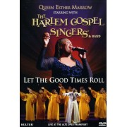 Queen Esther Marrow, the Harlem Gospel Singers & Band - Let the Good Times Roll (0032031448698) (1 DVD)