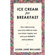 Ice Cream for Breakfast, Paperback/Laura Jane Williams