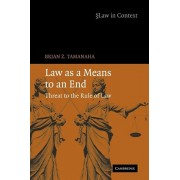 Law as a Means to an End. Threat to the Rule of Law, Paperback/Brian Z. (St John's University Law School, New York) Tamanaha