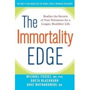 The Immortality Edge: Realize the Secrets of Your Telomeres for a Longer, Healthier Life, Paperback/Michael Fossel